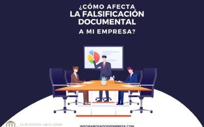 ¿Cómo afecta la falsificación de un documento a mi empresa?
