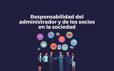 Responsabilidad del administrador y de los socios